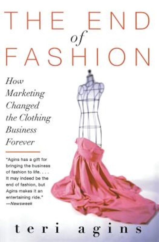 The End of Fashion: How Marketing Changed the Clothing Business Forever, Paperback
