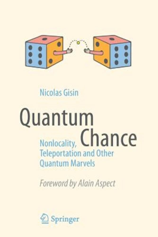 Quantum Chance: Nonlocality, Teleportation and Other Quantum Marvels, Paperback