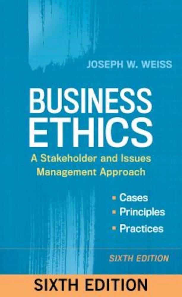 Business Ethics: A Stakeholder and Issues Management Approach, Paperback