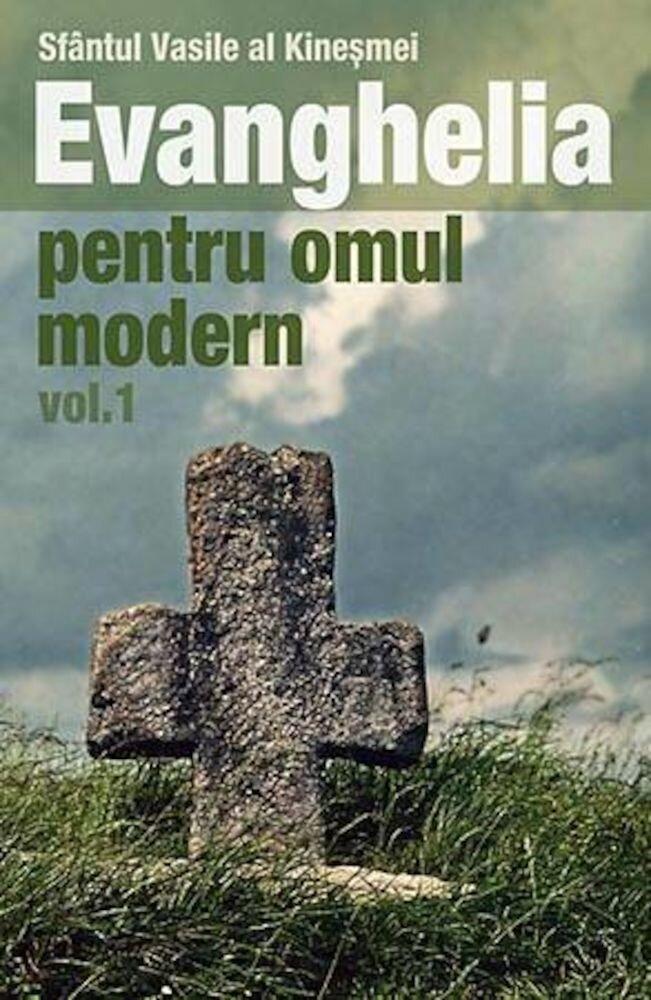 Evanghelia pentru omul modern, Vol. 1