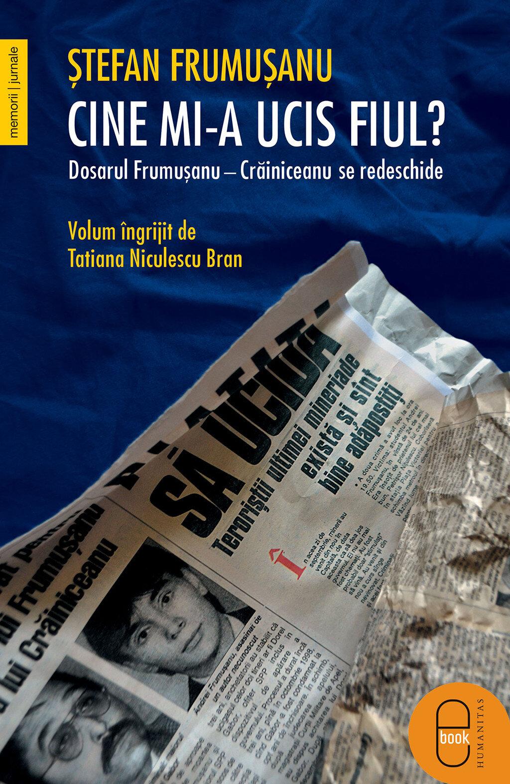 Cine mi-a ucis fiul? Dosarul Frumusanu-Crainiceanu se redeschide PDF (Download eBook)