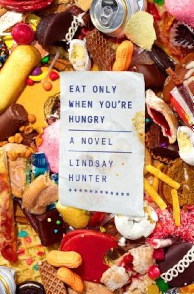 Eat Only When You're Hungry, Hardcover