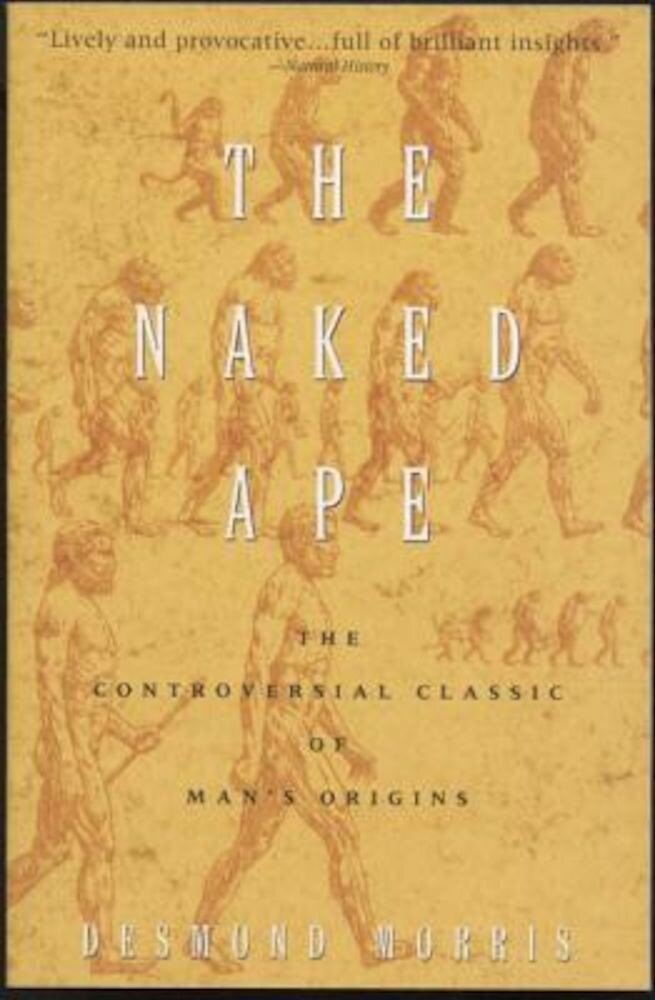 The Naked Ape: A Zoologist's Study of the Human Animal, Paperback