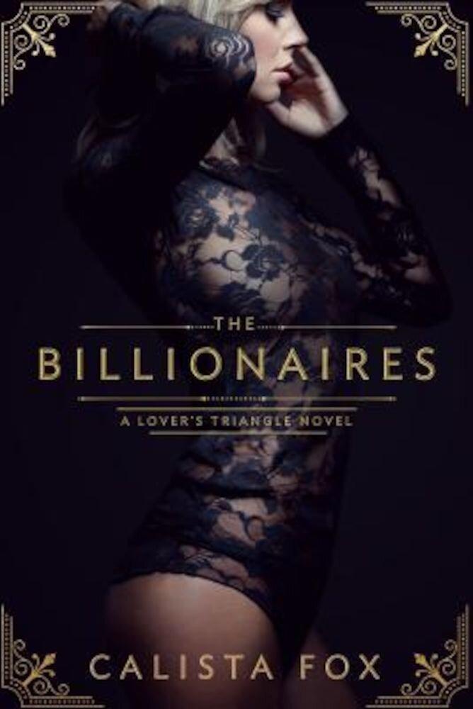 The Billionaires: A Billionaire Menage Romance, Paperback