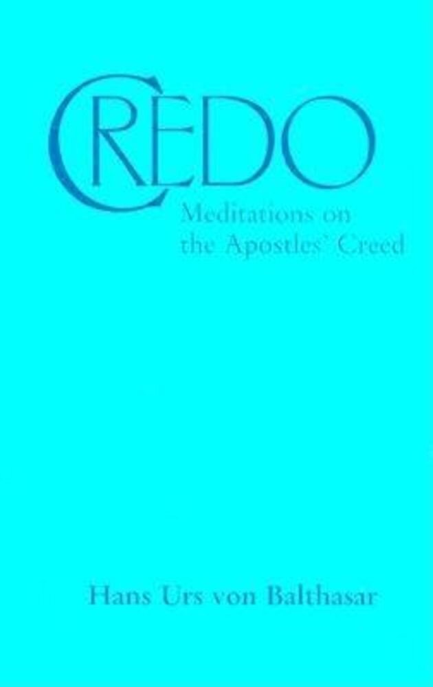 Credo: Meditations on the Apostles' Creed, Paperback