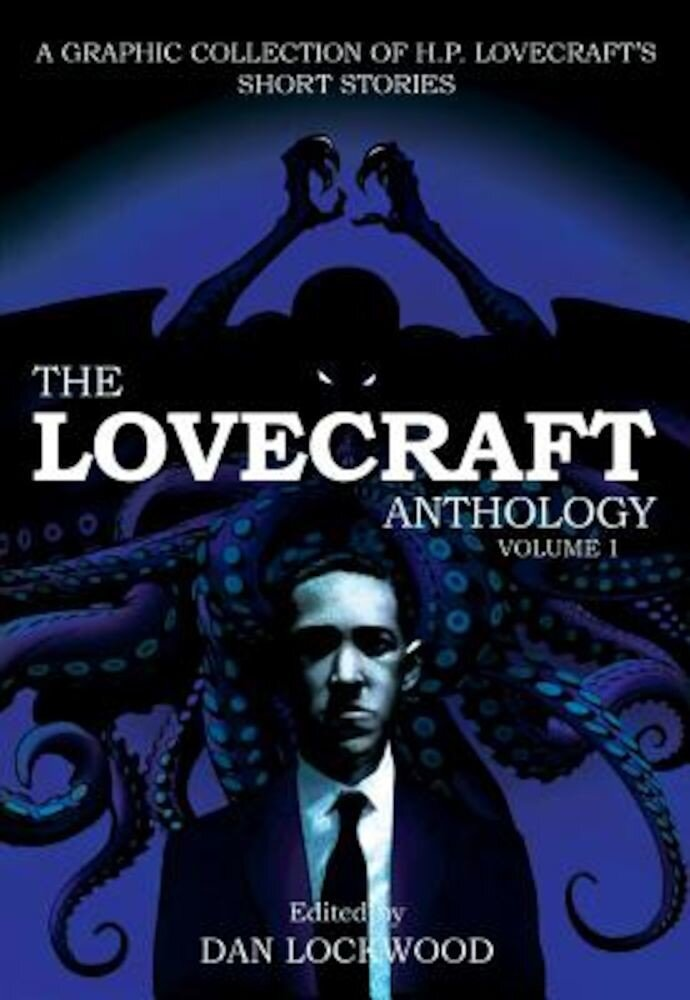 The Lovecraft Anthology, Volume I: A Graphic Collection of H. P. Lovecraft's Short Stories, Paperback