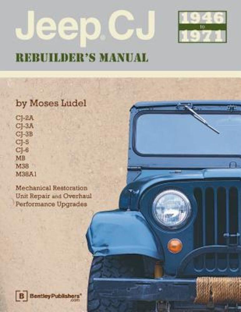 Jeep CJ Rebuilder's Manual: 1946-1971, Paperback
