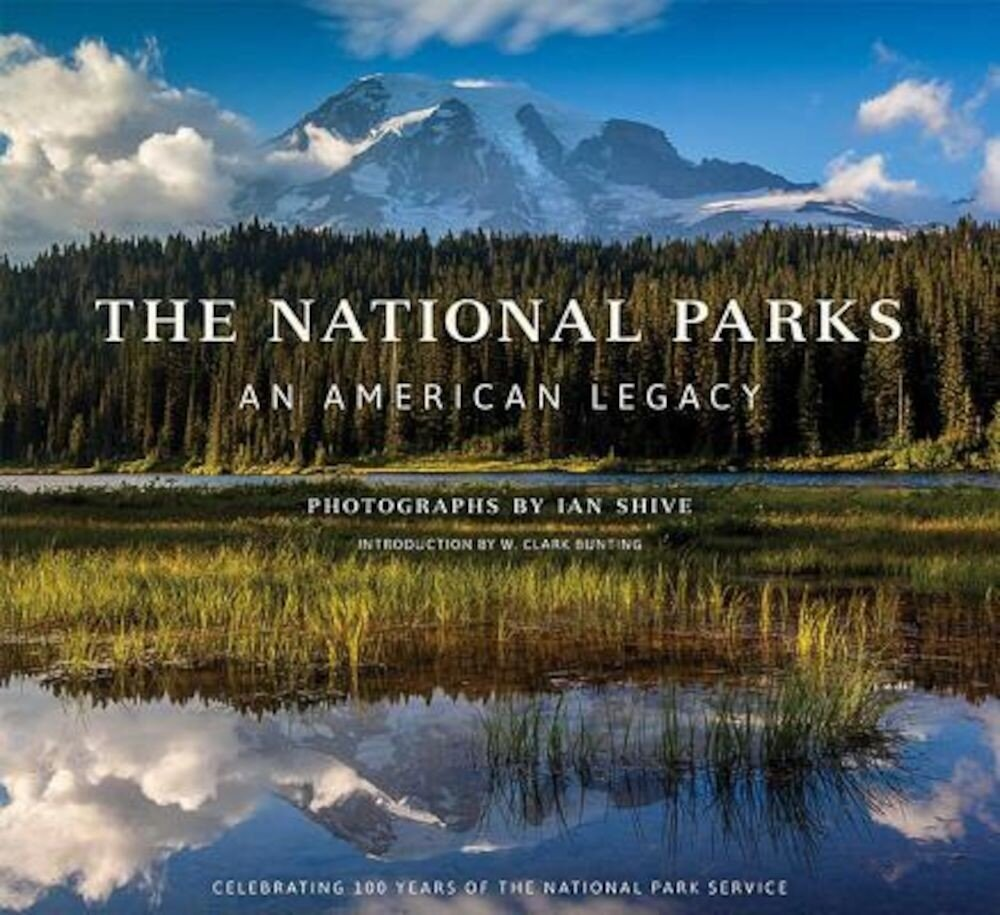 The National Parks: An American Legacy: An American Legacy, Hardcover