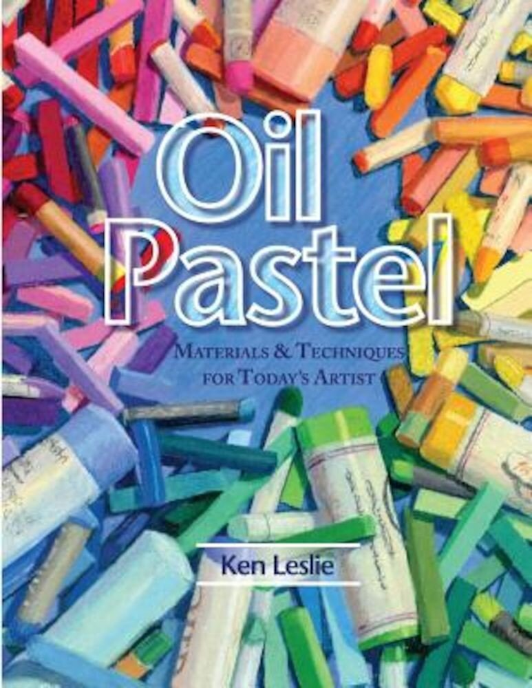 Oil Pastel: Materials and Techniques for Today's Artist, Paperback