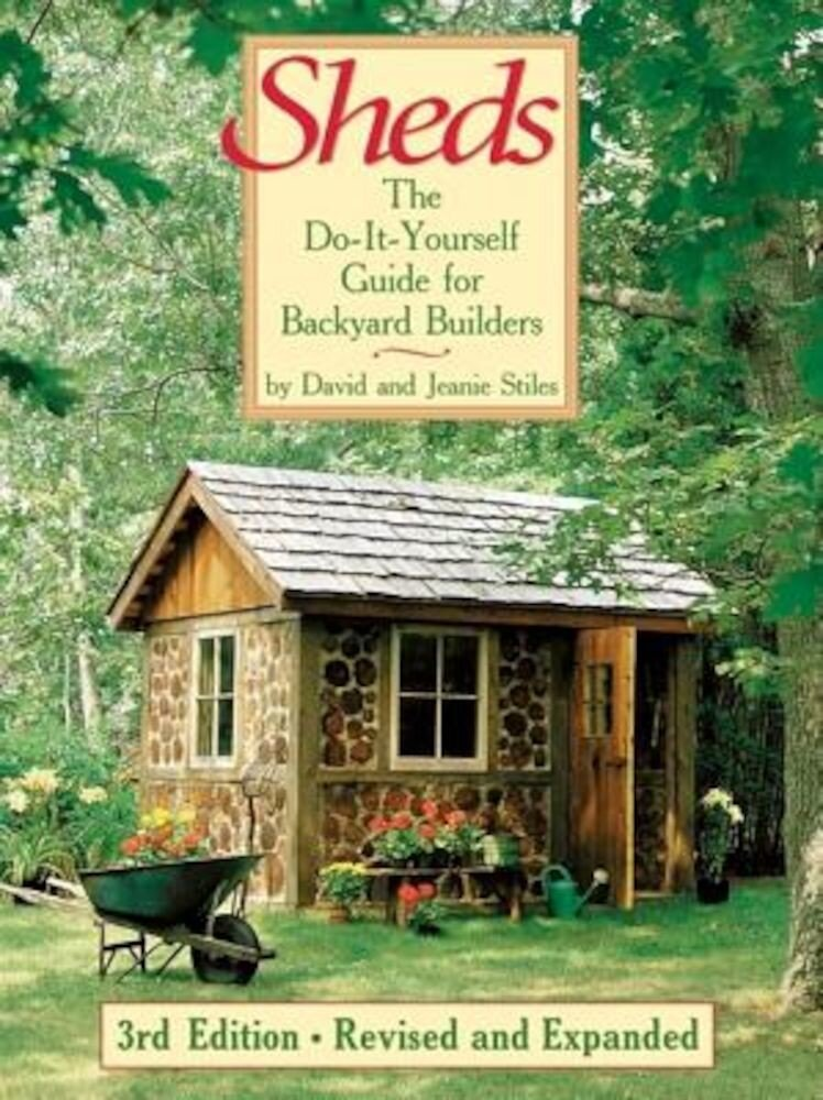 Sheds: The Do-It-Yourself Guide for Backyard Builders, Paperback