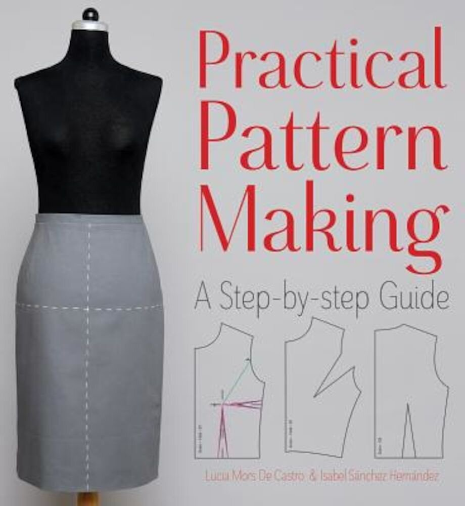 Practical Pattern Making: A Step-By-Step Guide, Paperback