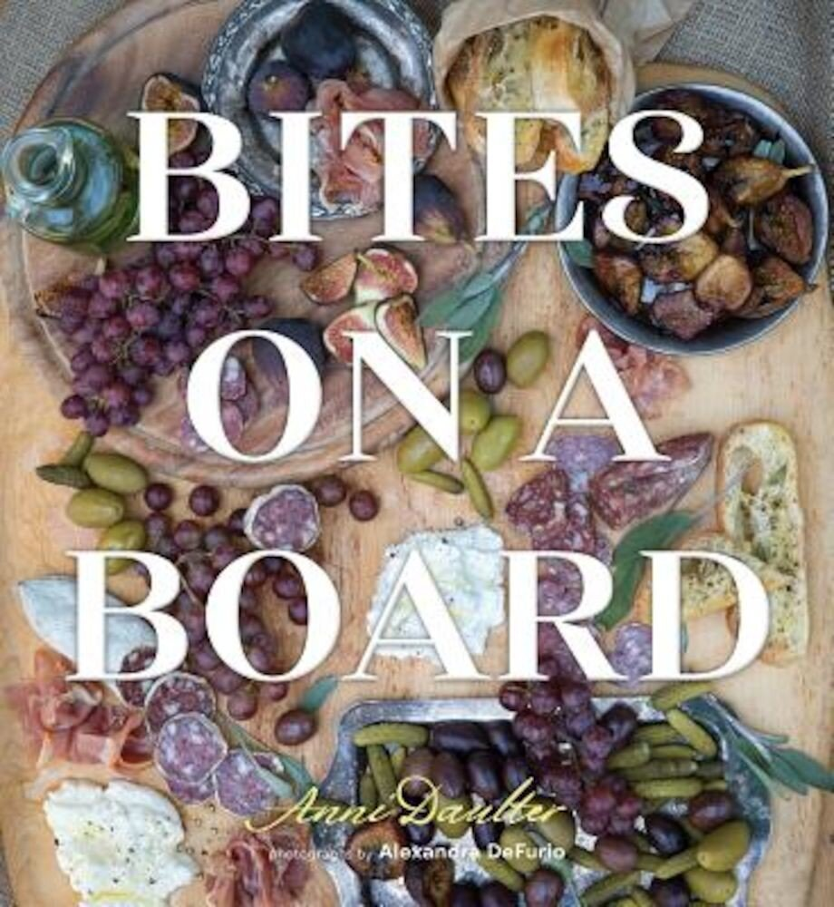 Bites on a Board, Hardcover