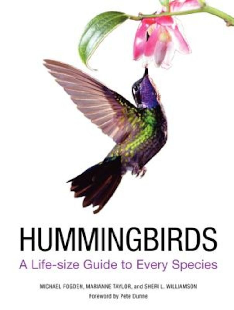Hummingbirds: A Life-Size Guide to Every Species, Hardcover