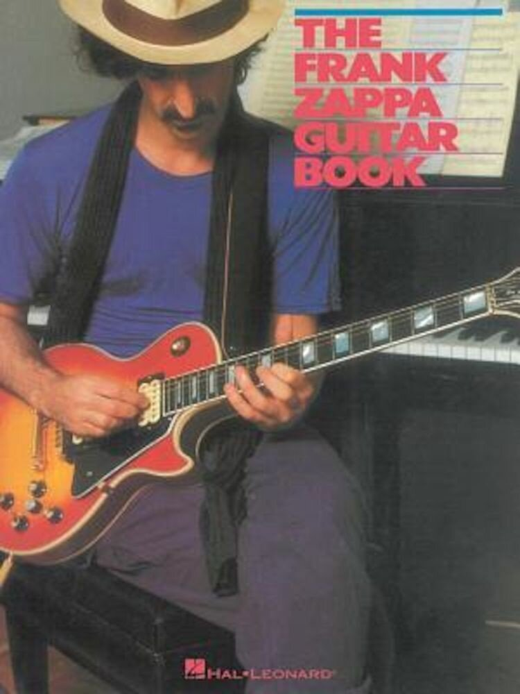 The Frank Zappa Guitar Book: Transcribed by and Featuring an Introduction by Steve Vai, Paperback
