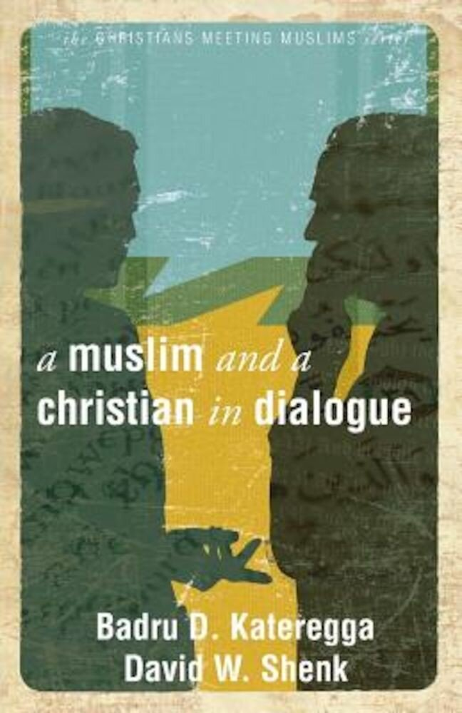 A Muslim and a Christian in Dialogue, Paperback
