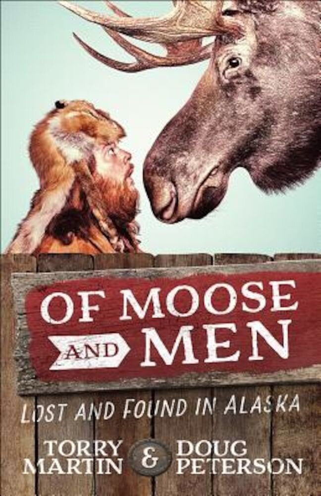 Of Moose and Men: Lost and Found in Alaska, Paperback