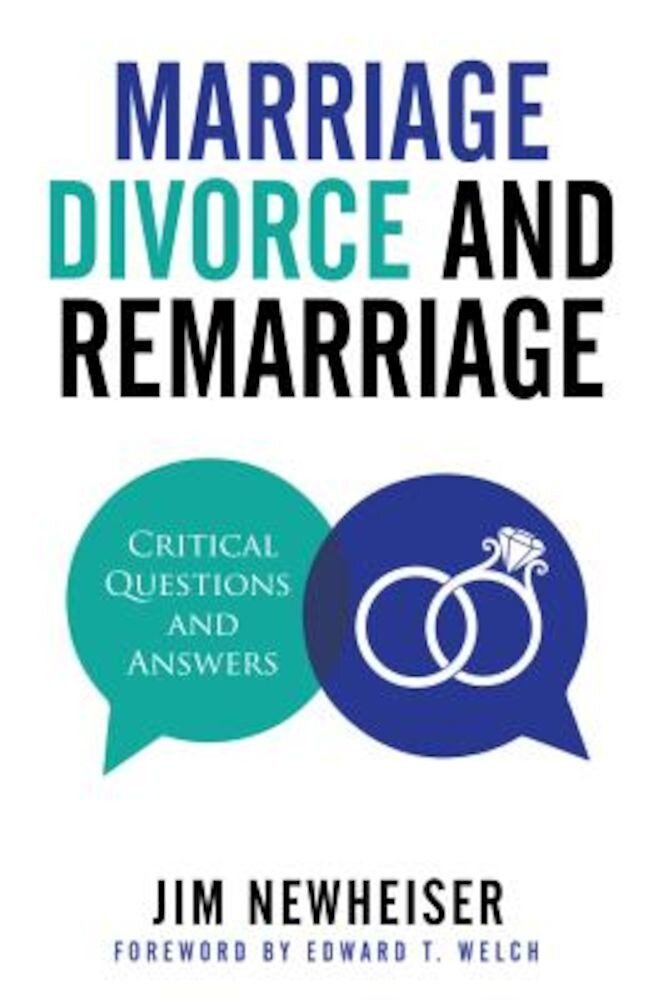 Marriage, Divorce, and Remarriage: Critical Questions and Answers, Paperback