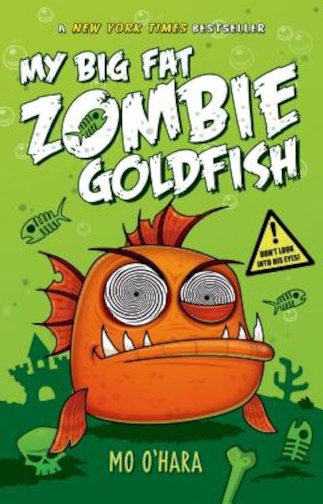 My Big Fat Zombie Goldfish, Hardcover