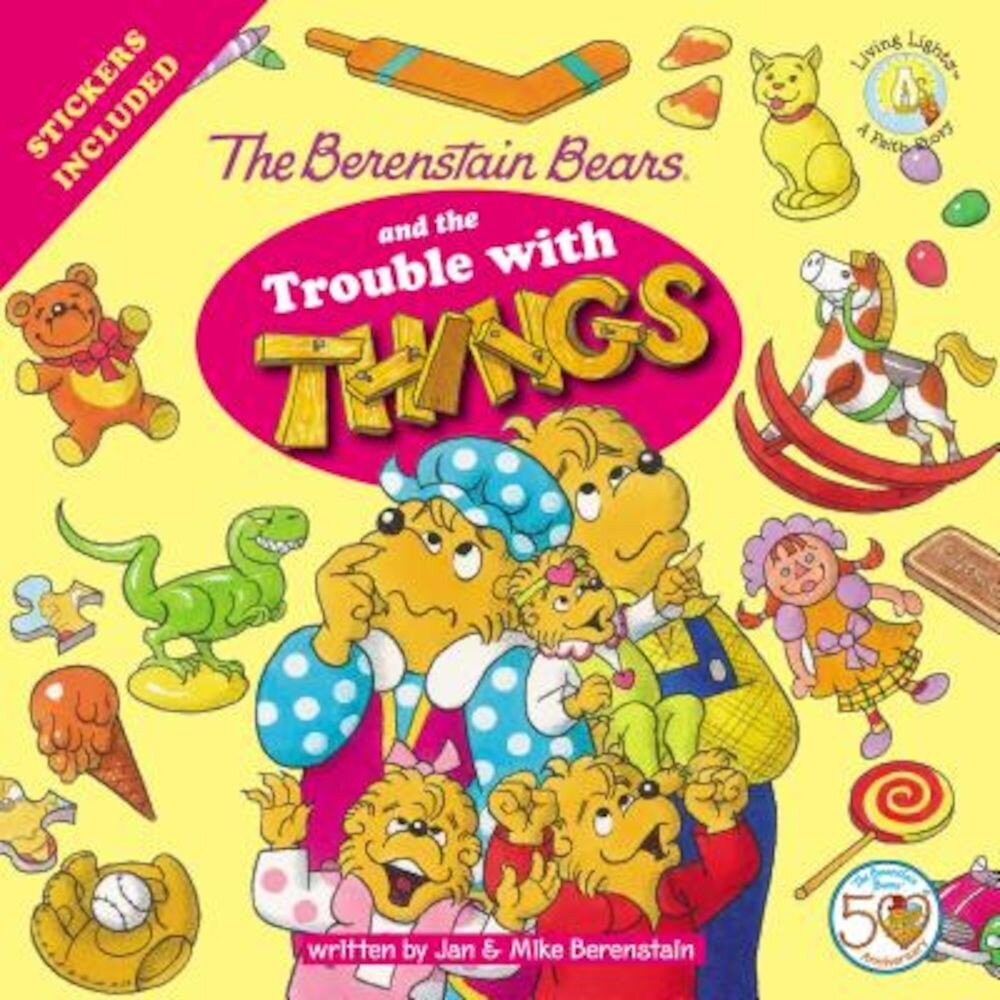 The Berenstain Bears and the Trouble with Things: Stickers Included!, Paperback