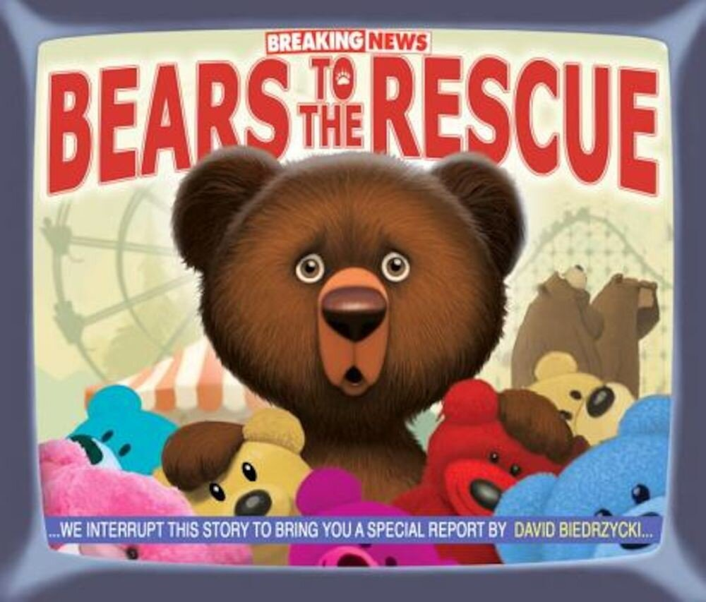 Breaking News: Bears to the Rescue, Hardcover
