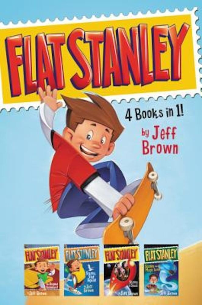 Flat Stanley 4 Books in 1!: Flat Stanley, His Original Adventure; Stanley, Flat Again!; Stanley in Space; Stanley and the Magic Lamp, Hardcover