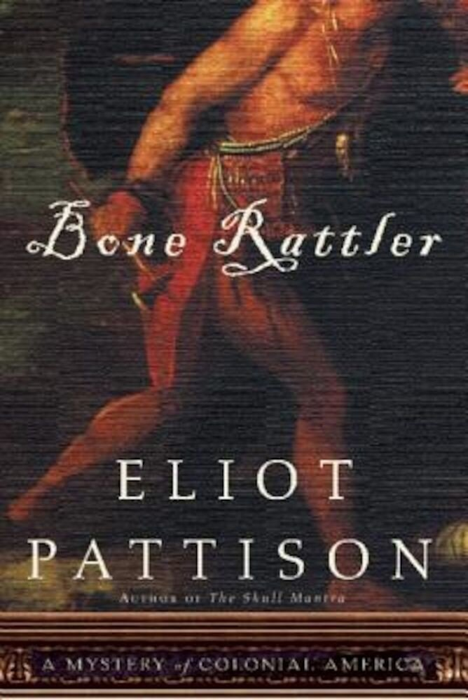 Bone Rattler: A Mystery of Colonial America, Paperback