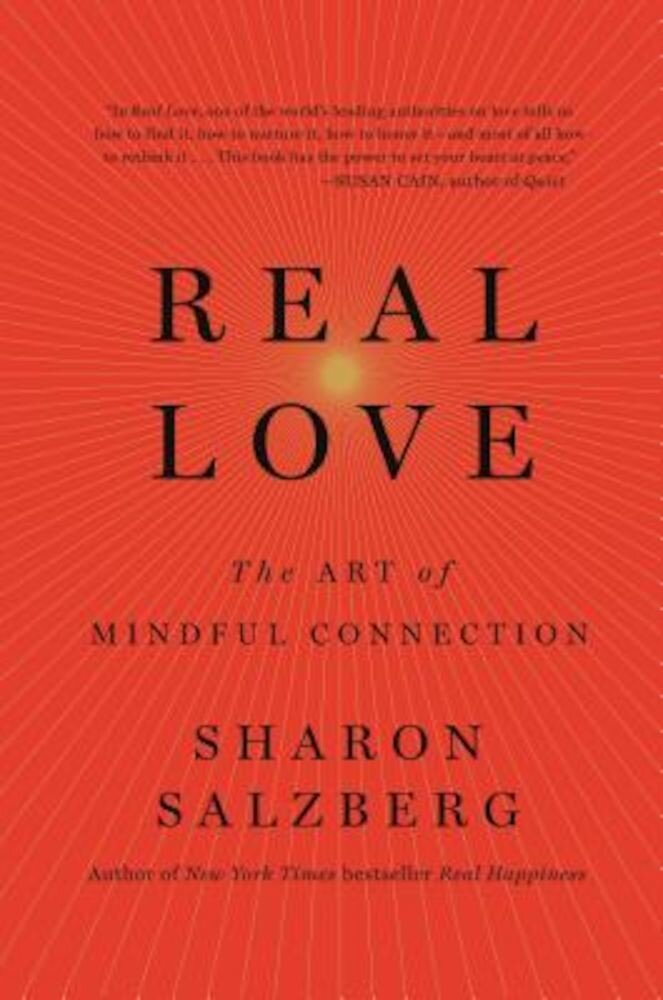 Real Love: The Art of Mindful Connection, Hardcover