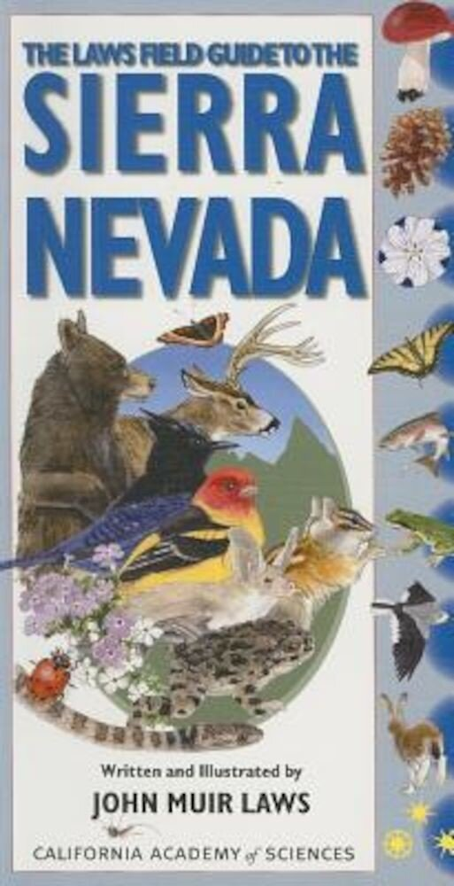The Laws Field Guide to the Sierra Nevada, Paperback