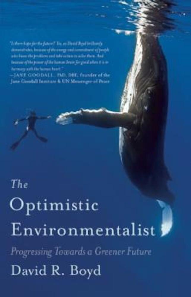 The Optimistic Environmentalist: Progressing Toward a Greener Future, Paperback