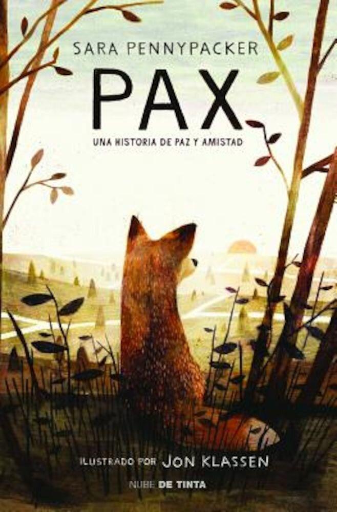 Pax. Una Historia de Paz y Amistad / Pax., Paperback