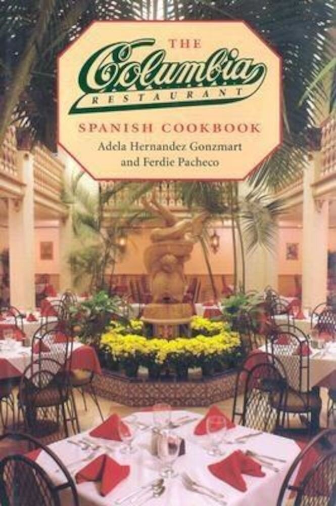 The Columbia Restaurant Spanish Cookbook, Hardcover
