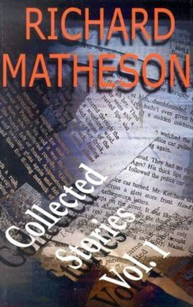 Richard Matheson: Collected Stories: Volume 1, Paperback