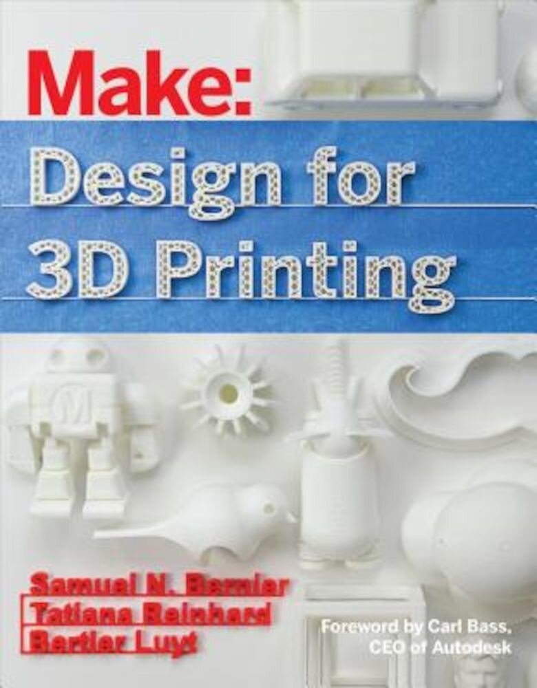 Design for 3D Printing: Scanning, Creating, Editing, Remixing, and Making in Three Dimensions, Paperback