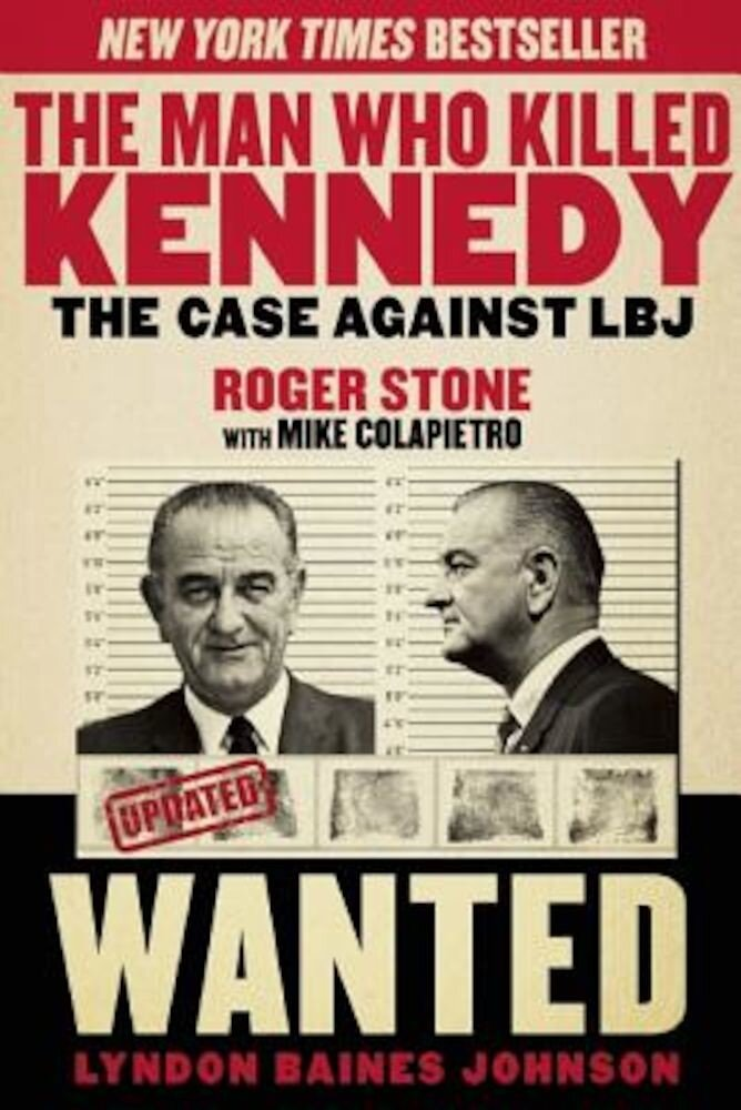 The Man Who Killed Kennedy: The Case Against LBJ, Paperback