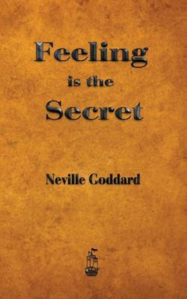 Feeling Is the Secret, Paperback