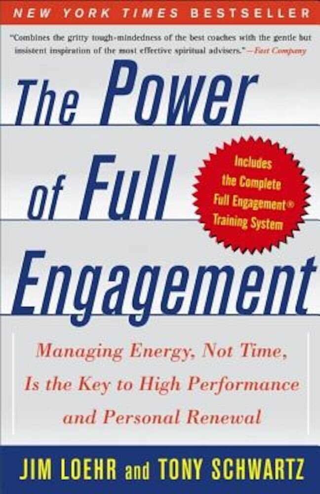 The Power of Full Engagement: Managing Energy, Not Time, Is the Key to High Performance and Personal Renewal, Paperback