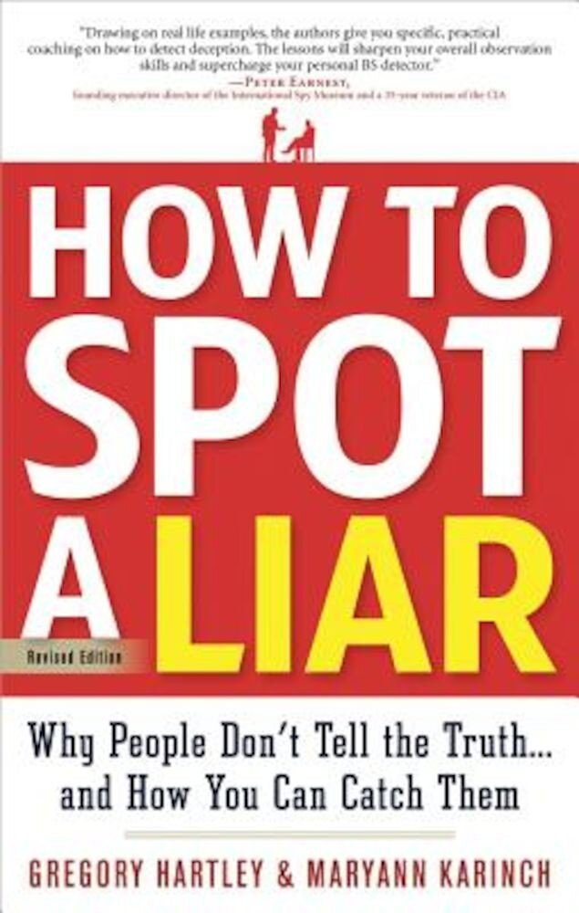 How to Spot a Liar, Revised Edition: Why People Don't Tell the Truth...and How You Can Catch Them, Paperback