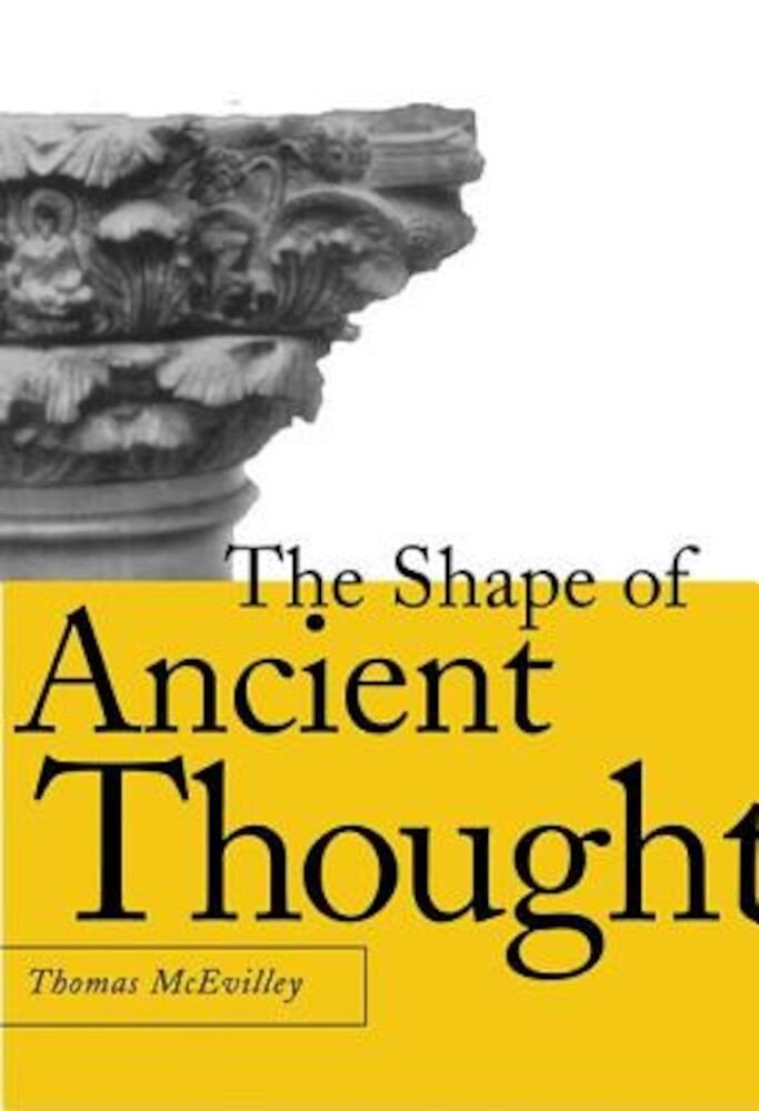 The Shape of Ancient Thought: Comparative Studies in Greek and Indian Philosophies, Hardcover