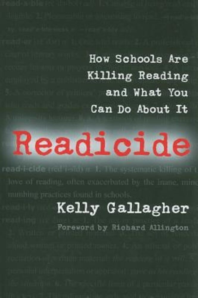 Readicide: How Schools Are Killing Reading and What You Can Do about It, Paperback