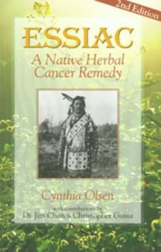 Essiac: A Native Herbal Cancer Remedy, Paperback