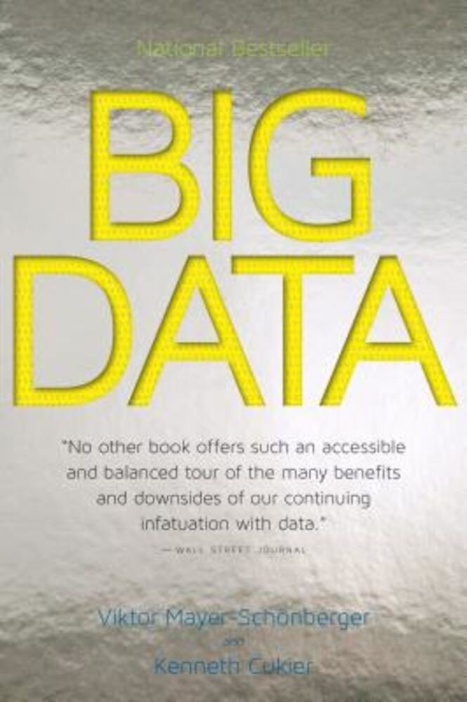 Big Data: A Revolution That Will Transform How We Live, Work, and Think, Paperback
