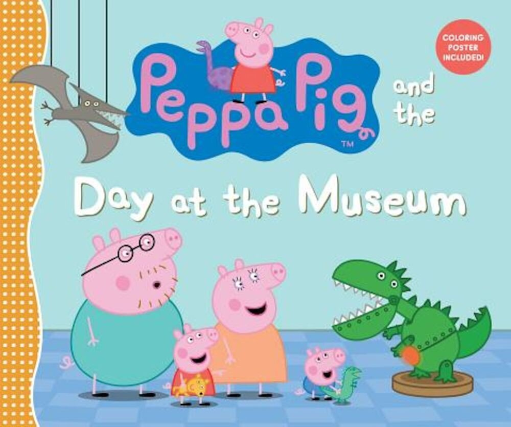 Peppa Pig and the Day at the Museum, Hardcover