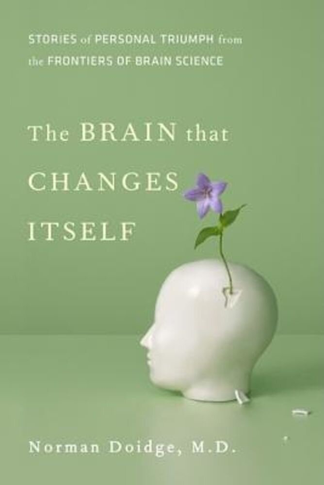 The Brain That Changes Itself: Stories of Personal Triumph from the Frontiers of Brain Science, Hardcover