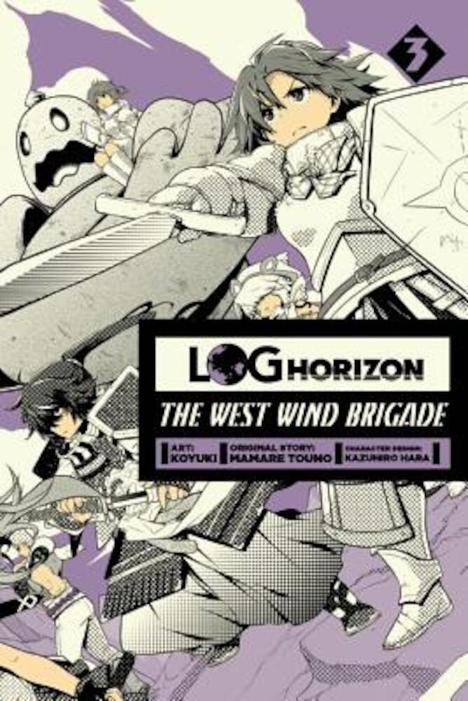Log Horizon: The West Wind Brigade, Volume 3, Paperback