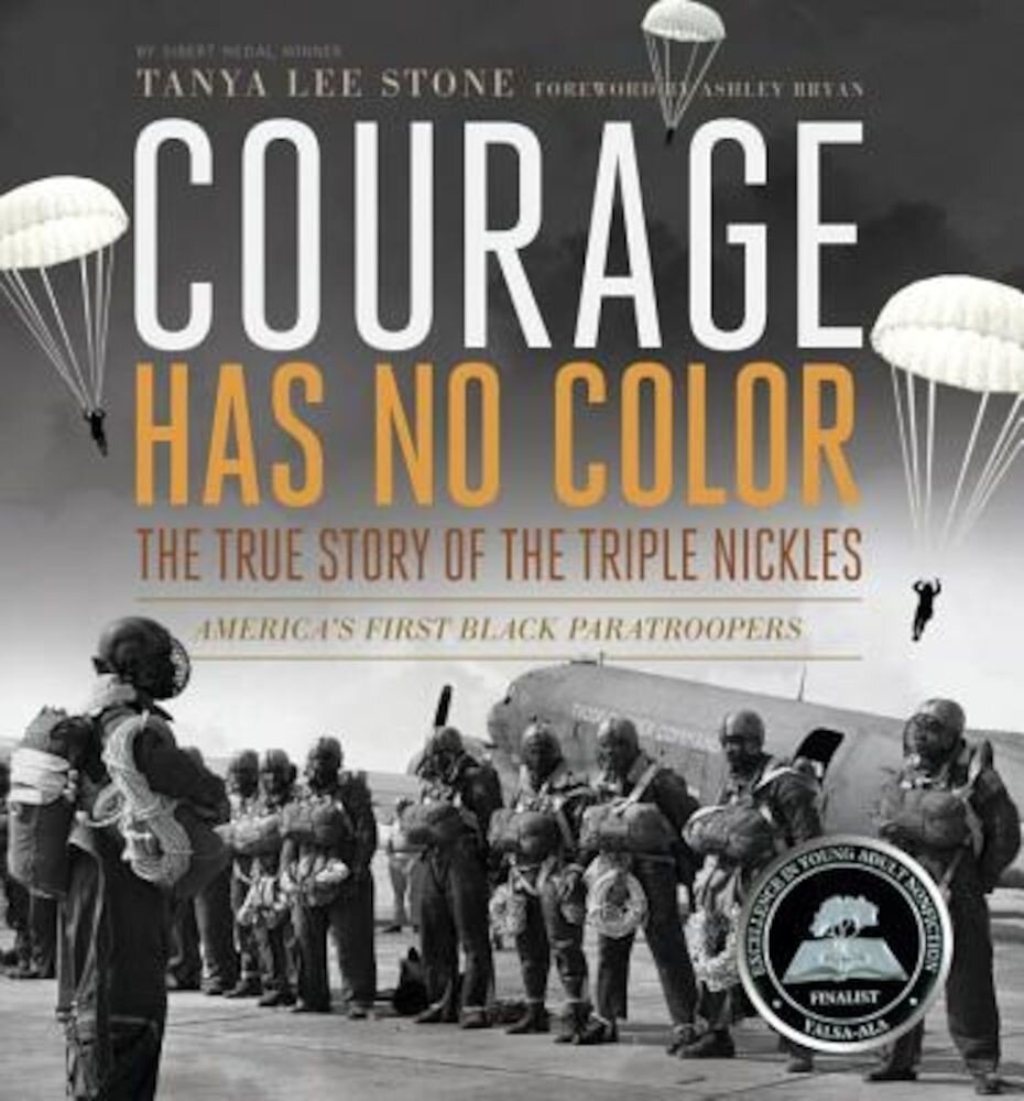 Courage Has No Color: The True Story of the Triple Nickles: America's First Black Paratroopers, Paperback