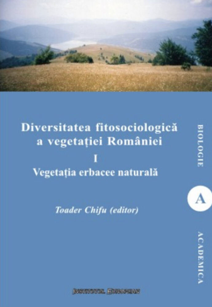 Diversitatea fitosociologica a vegetatiei Romaniei (vol.I) - Vegetatia erbacee naturala