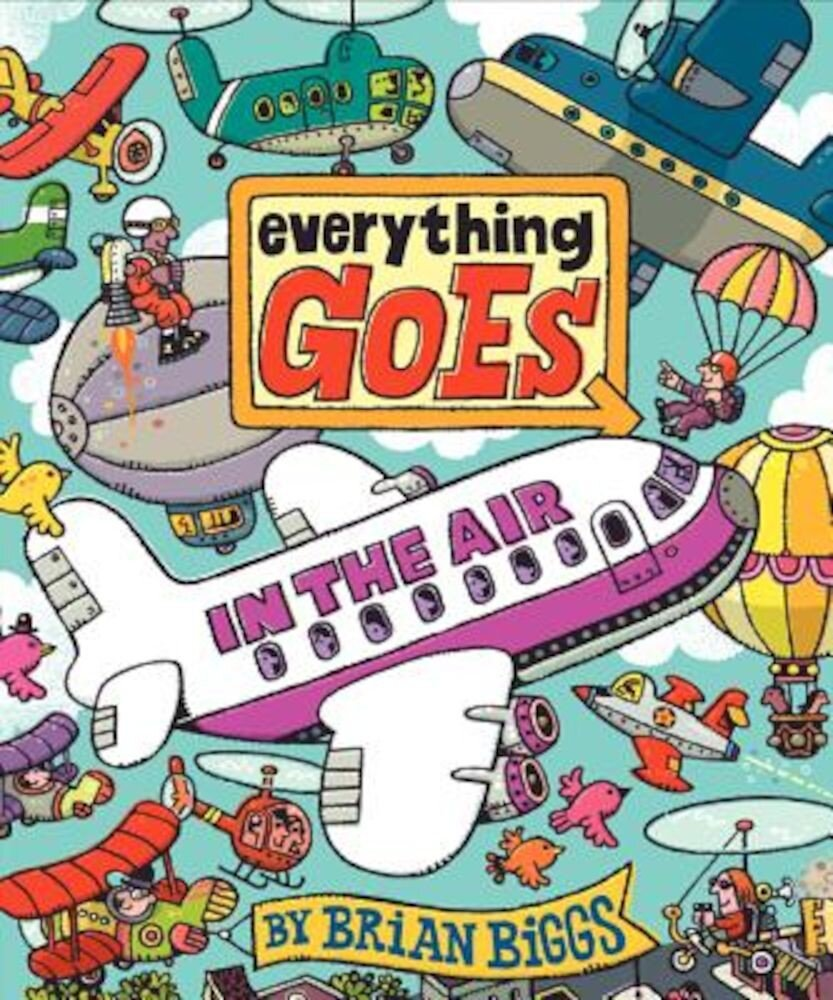 Everything Goes: In the Air, Hardcover