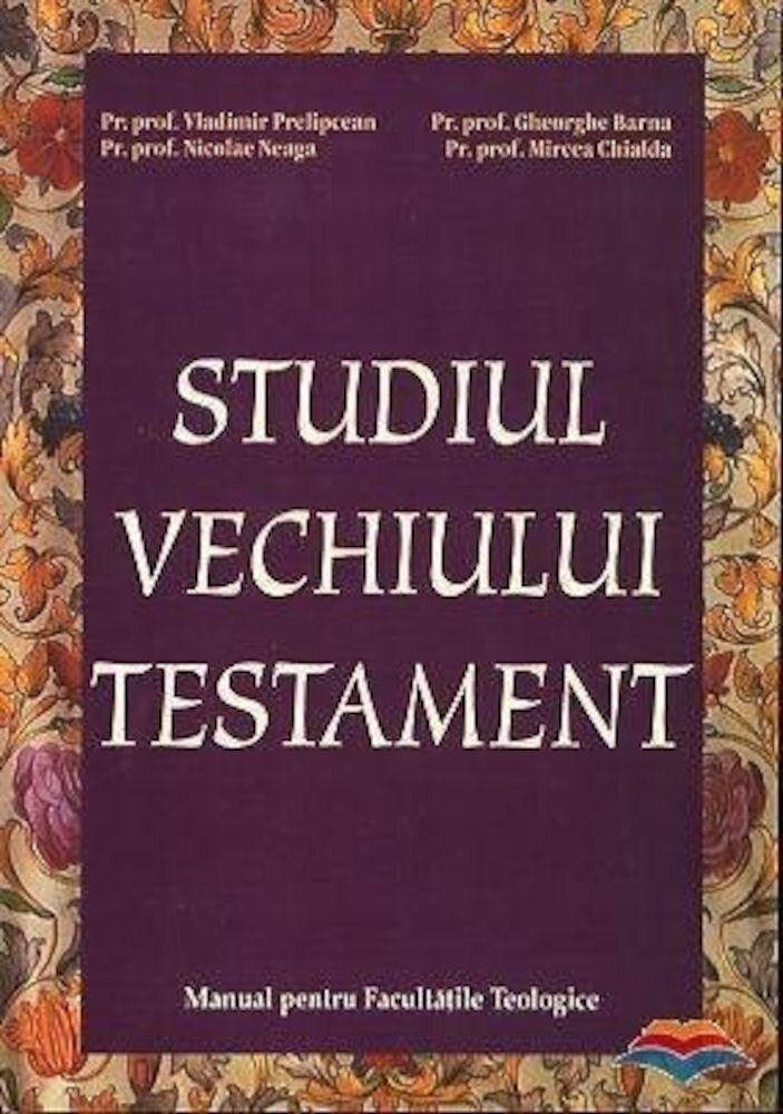 Coperta Carte Studiul Vechiului Testament. Manual pentru Facultatile Teologice