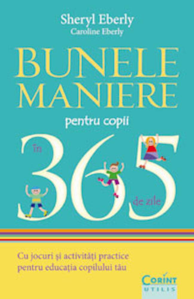 Coperta Carte Bunele maniere pentru copii in 365 de zile. Cu jocuri si activitati practice pentru educatia copilului tau
