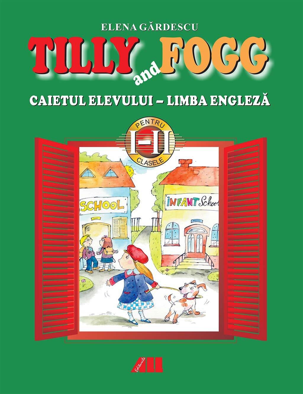 Tilly and Fogg. Caietul elevului - Limba engleza. Clasele I-II PDF (Download eBook)